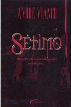 Compre o livro Setimo de Andre Vianco no maior acervo do Brasil. Encontre os melhores preços de livros seminovos, usados e novos em 1.350 sebos e livreiros.