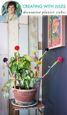 alisaburke: creating with jules- decorative planter stakes