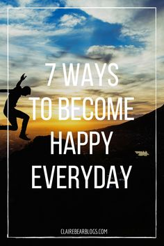Happiness is something we all want in life. Aren't you curious what happy people are like? Here are 7 ways to become happy everyday. | Happy Lifestyle | Happiness | Clairebear Blogs |