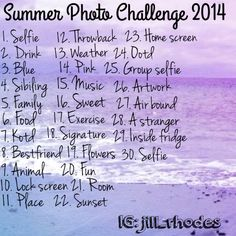 Photo challenge for the summer of 2014! I set the days now you get to pick which month to do it. Example: I put a 'group selfie' for the 25th. You pick which month on the 25th in summer, (June, July, or August). Have fun loves !! <3