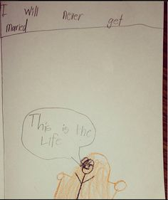 They learned from generations before them and made informed decisions. | The 28 Funniest Notes Written By Kids In 2013
