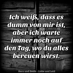 """Visit us on ---> www.herz-und-s . - www.herz-und-s….""""> I know it& stupid of me … Visit us on —> www.herz-und-s … – - Broken Love, Couple Texts, German Quotes, One That Got Away, Dark Thoughts, Susa, Feelings And Emotions, It Gets Better, True Words"""