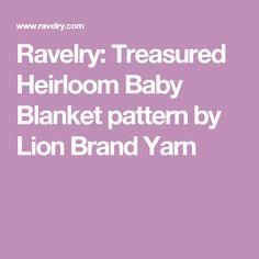 Ravelry: Treasured Heirloom Baby Blanket pattern by Lion Brand Yarn