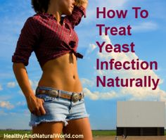 How To Treat Yeast Infection Naturally