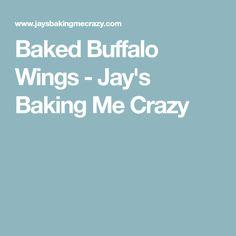 Baked Buffalo Wings - Jay's Baking Me Crazy