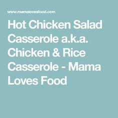 Hot Chicken Salad Casserole a.k.a. Chicken & Rice Casserole - Mama Loves Food