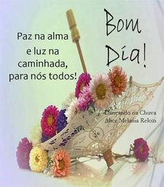Bom dia Good Morning Beautiful Quotes, Portuguese Quotes, Good Afternoon, Day For Night, Carpe Diem, Happy Day, Birthday Cards, Inspirational Quotes, Instagram Posts