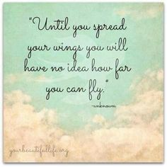 101 Leap of Faith Quotes, Sayings, Images to Inspire You Wing Quotes, Fly Quotes, Cute Quotes, Great Quotes, Words Quotes, Quotes To Live By, Inspirational Quotes, Sayings, Feather Quotes