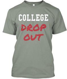 College Dropout Pride Funny Popular Men Women Multicolor Tshirt