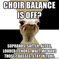 Anyone who directs or sings in a choir will understand.