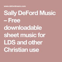 Sally DeFord Music – Free downloadable sheet music for LDS and other Christian use