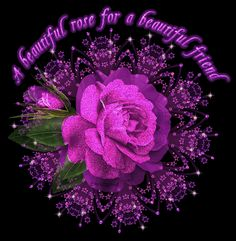 A beautiful rose for a beautiful friend quote friends rose purple friendship quote gif greeting Beautiful Gif, Beautiful Friend, Beautiful Roses, Beautiful Pictures, Gif Pictures, Friend Pictures, Glitter Text, Glitter Graphics, All Things Purple