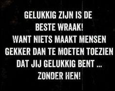 Wisdom Quotes, True Quotes, Motivational Quotes, Inspirational Quotes, Happy Quotes, Great Quotes, Dutch Quotes, Cool Writing, Special Quotes
