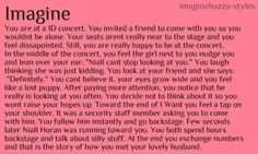 Woah. I love this Imagine!!!! Harry Styles or Niall Horan or Louis Tomlinson or Liam Payne or Zayn Malik!