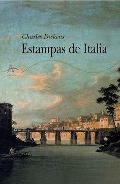 Estampas+de+Italia+/+Charles+Dickens+;+traducción+Ángela+Pérez