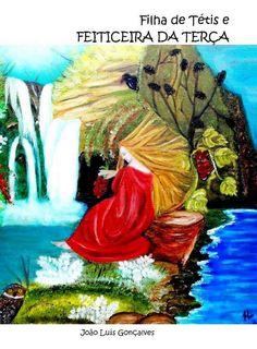 Livro a Filha de Tétis e Feiticeira da Terça, do autor João Luís Gonçalves. Quadro da ilustração da capa de Reina Neto Pinto