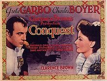 Conquest (also called Marie Walewska) is a 1937 film which tells the story of the Polish Countess Marie Walewska, who becomes the mistress of Napoleon in order to influence his actions towards her homeland.[2][3] It stars Greta Garbo, Charles Boyer, Reginald Owen, Alan Marshal, Henry Stephenson, Leif Erickson, Dame May Whitty, George Zucco, and Maria Ouspenskaya.