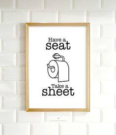 Funny bathroom art have a seat take a sheet printable art.
