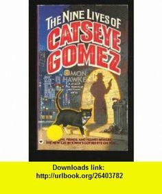 The Nine Lives of Catseye Gomez (9780446362412) Simon Hawke , ISBN-10: 0446362417  , ISBN-13: 978-0446362412 ,  , tutorials , pdf , ebook , torrent , downloads , rapidshare , filesonic , hotfile , megaupload , fileserve