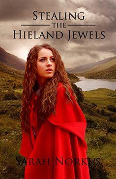 Stealing the Hieland Jewels by Sarah Norkus https://www.amazon.com/dp/B01M7TPMZO/ref=cm_sw_r_pi_dp_x_G6CiybKAMN987