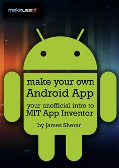 How To Make An Android App: Your Guide to MIT App Inventor