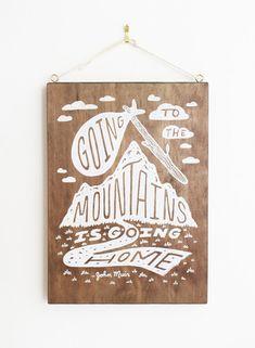 John Muir Quote Nature Mountains Silkscreen by satchelandsage