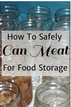 How to safely can meat for food storage
