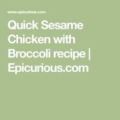 Quick Sesame Chicken with Broccoli recipe | Epicurious.com
