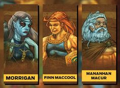 Morrigan deusa maligna da magia uma deusa dos corvos e da morte FinnMaccool heroi que salvou os reis da Irlanda de um gobin MananhanMacur deus dos mares e do paraiso dos mortos é um dos Tuatha Dé Dannan deu um barco para que Lugh lutasse contra os Formorians