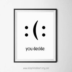 Funny Wall Art You Decide Print Funny Quote Poster Motivational Quote Funny Wall Printable Moti Poster Print, Poster Wall, Poster Poster, Quote Posters, Quote Prints, Art Prints, Moving On Quotes Letting Go, Motivational Quotes, Funny Quotes