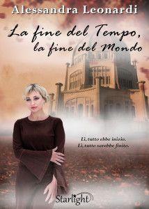 [Letti per voi] - SHORT REVIEW | «La fine del tempo, la fine del mondo» di Alessandra Leonardi