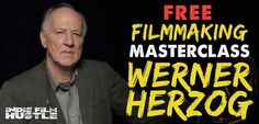 Werner Herzog, Werner Herzog Masterclass, Masterclass, Werner Herzog: A Guide for the Perplexed, Rogue Film School, filmmaking, Grizzly Man, Cave of Forgotten Dreams, Into the Abyss, Aguirre, the Wrath of God, The Enigma of Kaspar Hauser, Fitzcarraldo, Little Dieter Needs to Fly