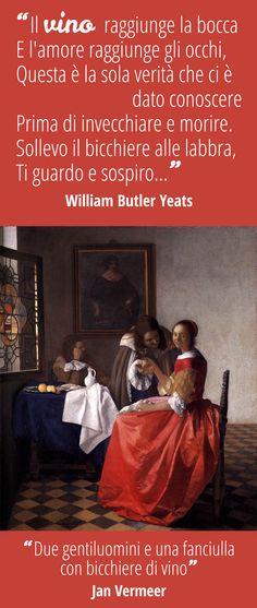 """Il vino raggiunge la bocca E l'amore raggiunge gli occhi, Questa è la sola verità che ci è dato conoscere Prima di invecchiare e morire. Sollevo il bicchiere alle labbra, Ti guardo e sospiro... [William Butler Yeats, """"Canzone al vino""""] ABBINAMENTO """"Giovane donna con bicchiere di vino"""", Johannes Vermeer, 1659-1660, Herzog Anton Ulrich Museum – Brunswick #vino #arte #letteratura #citazioni #afroismi #wine #quote #art #culture #paintings"""