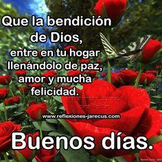 Buenos días, que la bendición de Dios entre en tu hogar