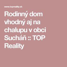 Rodinný dom vhodný aj na chalupu v obci Sucháň :: TOP Reality