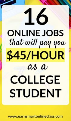 Learn about this online jobs that can help you make up to $45 per hour as a college student. Just because you are in college, doesn't mean you can make money. This list contains 16 awesome work from home jobs that college students can use to make money so they can pay off debt. |Make Money| College Student| College Student Jobs| Work From Home| Work form Home Opportunities| Online Jobs|