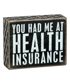 This 'Health Insurance' Box Sign by Primitives by Kathy is perfect! #zulilyfinds