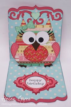 @Helen Cryer makes the cutest cards! Pop 'n Cuts Label insert, Square Base w/deco edge, Fancy Frame die and the Wavy Labels Framelits for the tummy. - The Dining Room Drawers: Sizzix Pop 'n Cuts Girl Owl Birthday Card