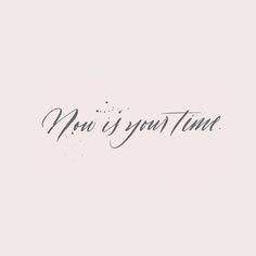 """""""Now Is Your Time""""  Free Modern Calligraphy Desktop Wallpaper —   Rachel Jacobson Calligraphy & Lettering"""