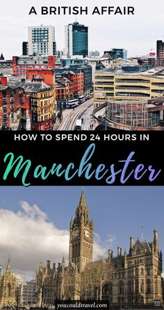 Enjoy The Best 24 hours in Manchester - Pressed for time? Here is how to enjoy 24 hours in Manchester, one of the greatest cities in the UK. Once a major industrial hub, Manchester is now one of the most modern and technologically advanced cities in the UK. #manchester #uk #24hours