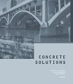 Concrete Solutions: Proceedings Of Concrete Solutions 6th International Conference On Concrete Repair Thessaloniki... PDF