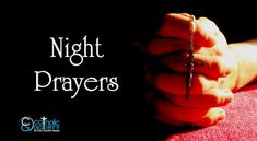 Read the Catholic Night prayers. A huge collection of Catholic prayers based on various categories is updated regularly in Catholic Gallery.
