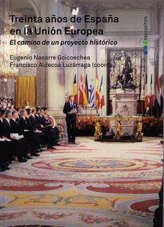 Treinta años de España en la Unión Europea : el camino de un proyecto histórico.    Marcial Pons, 2015