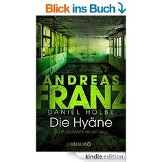 Die Hyäne: Julia Durants neuer Fall (Knaur TB) eBook: Andreas Franz, Daniel Holbe: Amazon.de: Kindle-Shop