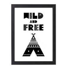 "A monochrome Scandi style print featuring a teepee and the quote ""Wild and free."