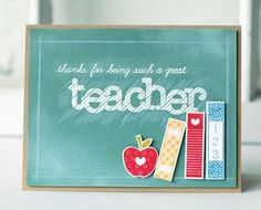 Green Chalkboard Teacher Card by Betsy Veldman for Papertrey Ink (June back to school card Teacher Thank You Cards, Teachers Day Gifts, Teacher Gifts, Teacher Appreciation Cards, Scrapbooking, Card Tags, Kids Cards, Homemade Cards, Cardmaking
