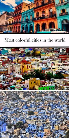 Some of the most colorful cities in the world.