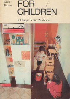 For Children by Claire Rayner (a Design Centre Publication). Macdonald & co, Interior Design Books, Vintage Interior Design, Vintage Designs, Book Illustrations, Children's Book Illustration, Vintage Children's Books, Book Series, Childrens Books, Claire