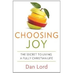 Choosing Joy: The Secret of Living a Fully Christian Life