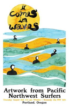 It Comes in Waves Exhibition - Surfwa - Pacific Northwest Surfing, Surf Report and Forecast for Washington, Oregon and Vancouver Island. Art Pop, Soul Surfer, Surf Style, Pretty Art, Beach Art, Design Art, Graphic Design, Illustration Art, Things To Come